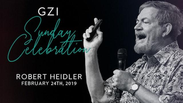Celebration Service - (2/24) -Robert Heidler