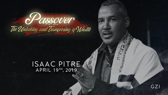 Passover 5779 - Session 5 (4/19) - Isaac Pitre