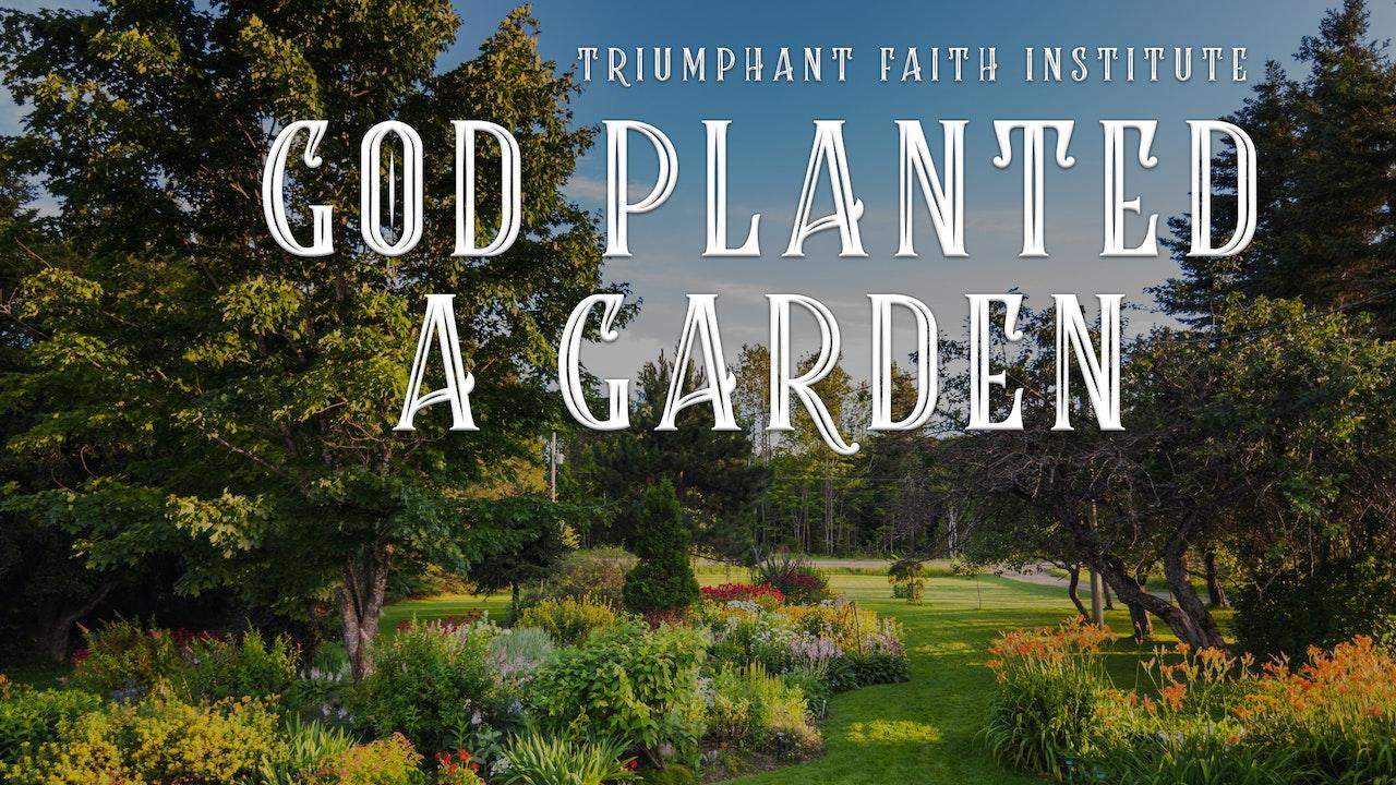 God Planted a Garden