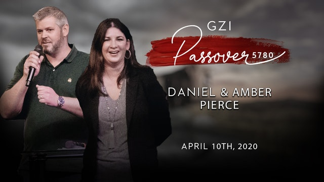 Passover 2020 - (04/10) - Daniel and Amber Pierce