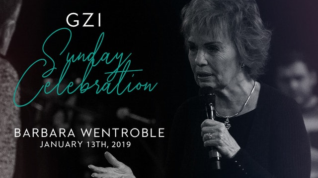 Celebration Service (01/13) - Barbara Wentroble: Year to Manifest Glory!