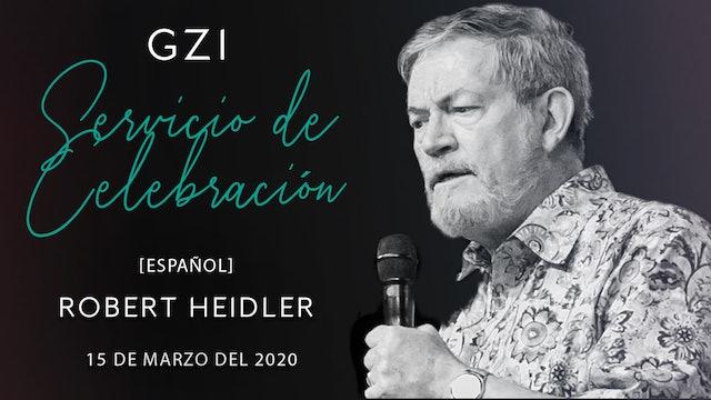 [Español] Servicio de Celebración (03/15) - Robert Heidler