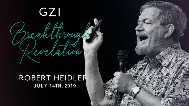 Breakthrough Revelation (7/14) - Robert Heidler