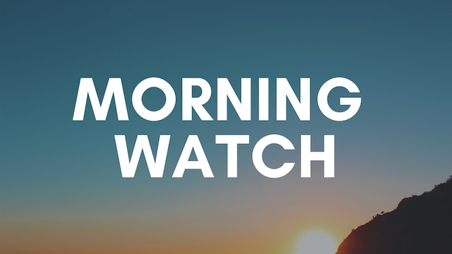 Morning Watch (9/10)