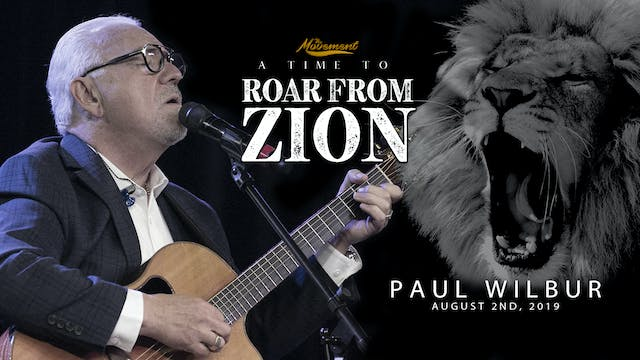 A Roar From Zion - Friday Night - Paul Wilbur
