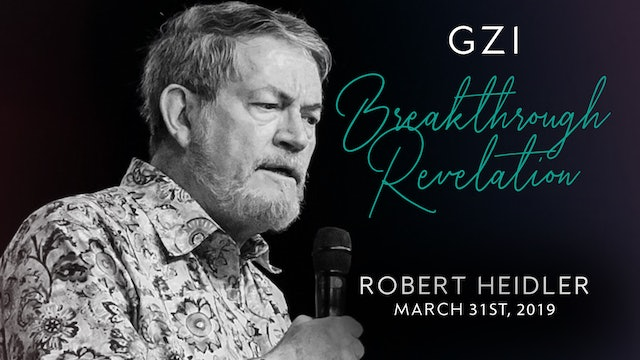 Breakthrough Revelation (03/31) - Robert Heidler