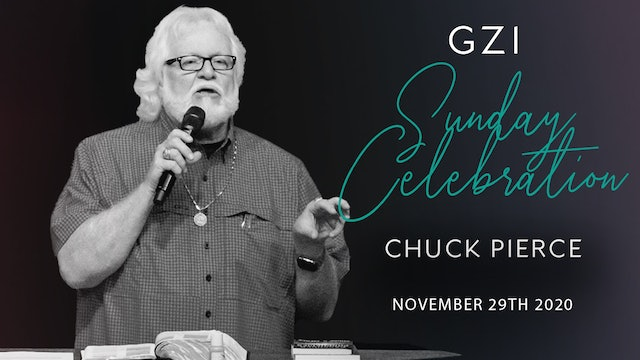 Celebration Service (11/29) - Chuck Pierce: All Things New