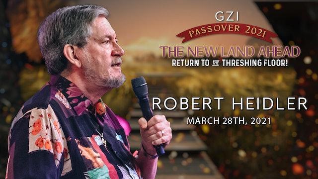 Passover 2021 - Session 8 (3/29) - Robert Heidler