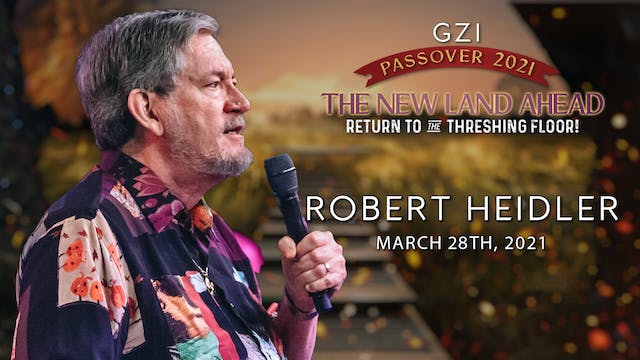 Passover 2021 - Session 8 (3/29) - Robert Heidler