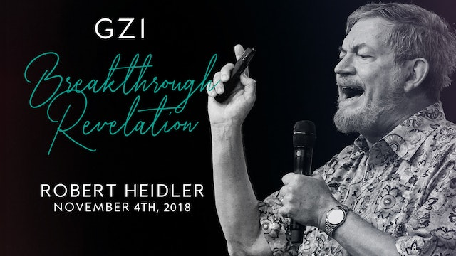 Breakthrough Revelation (11/4) - Robert Heidler