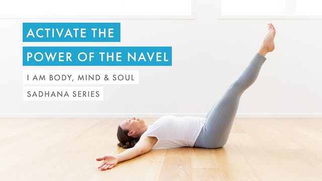 Activate the Power of the Navel