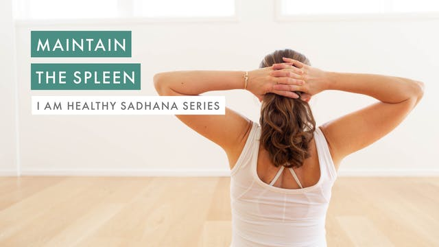 Maintain the Spleen
