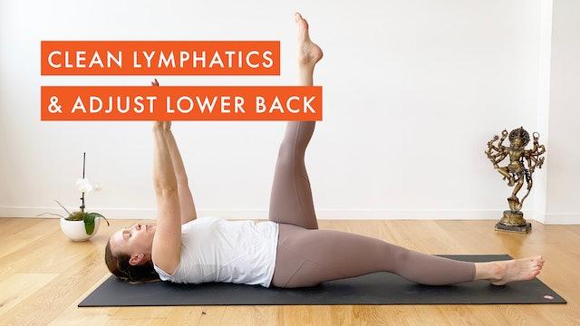 Clean Lymphatics & Adjust Lower Back