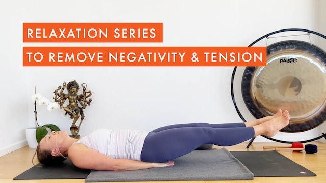Relaxation Series to Remove Negativity & Tension