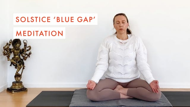 Solstice 'Blue Gap' Meditation