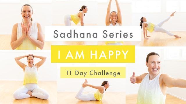 I AM HAPPY ~ Sadhana Series