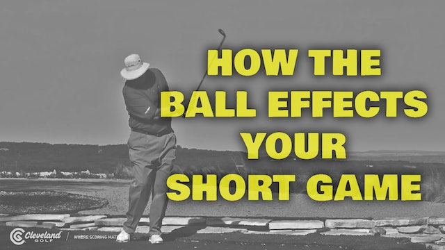 PELZ CORNER : How the Ball Effects Your Short Game