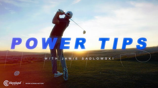 JAMIE SADLOWSKI POWER TIPS