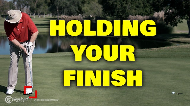 PELZ CORNER 2: Holding Your Finish