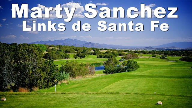 Marty Sanchez Links de Santa Fe