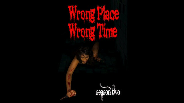 Wrong Place Wrong Time (Season 2 Finale)