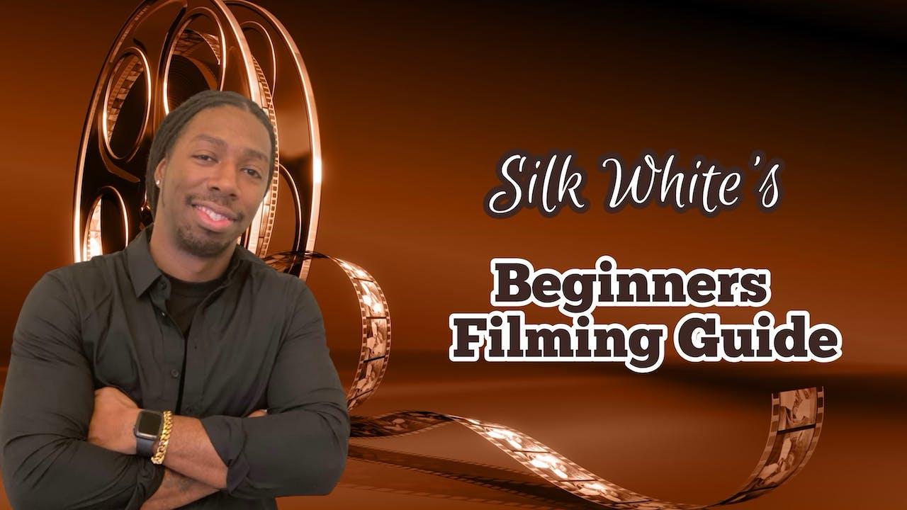 Beginners Filming Guide