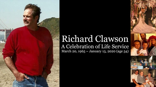 Richard Clawson- Celebration of Life (March 20 1965 ~ January 15 2020)
