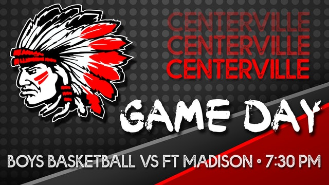 Centerville Varsity Boys Basketball vs Ft. Madison