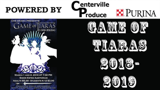 Centerville Spring HS Play- Game of Tiaras Night 1 3-8-19