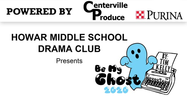 Howar Middle School Play- Be My Ghost...