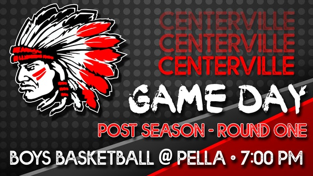 Centerville Boys Basketball vs Pella Post Season 2-22-21