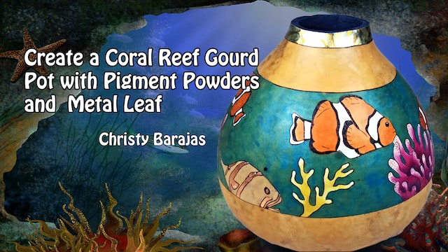 Create a Coral Reef Gourd Pot with Pigment Powders and Metal Leaf
