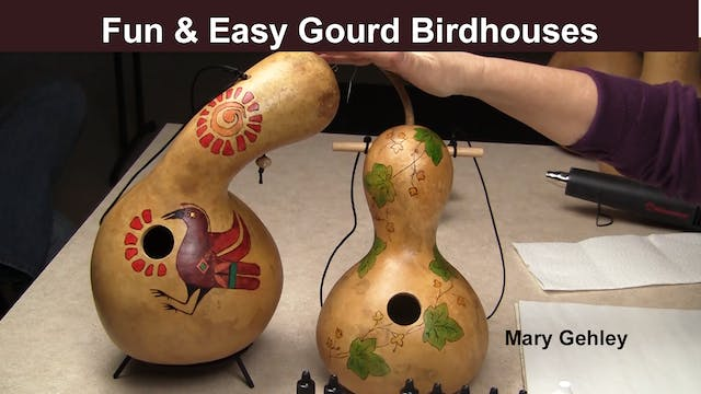 Fun and Easy Gourd Birdhouses with Mary Gehley