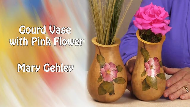 Gourd Vase with Pink Flower with Mary Gehley