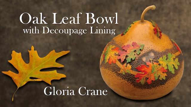 Oak Leaf Gourd Bowl with Decoupage Lining with Gloria Crane