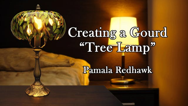 """Creating a Gourd """"Tree Lamp"""" with Pamala Redhawk"""