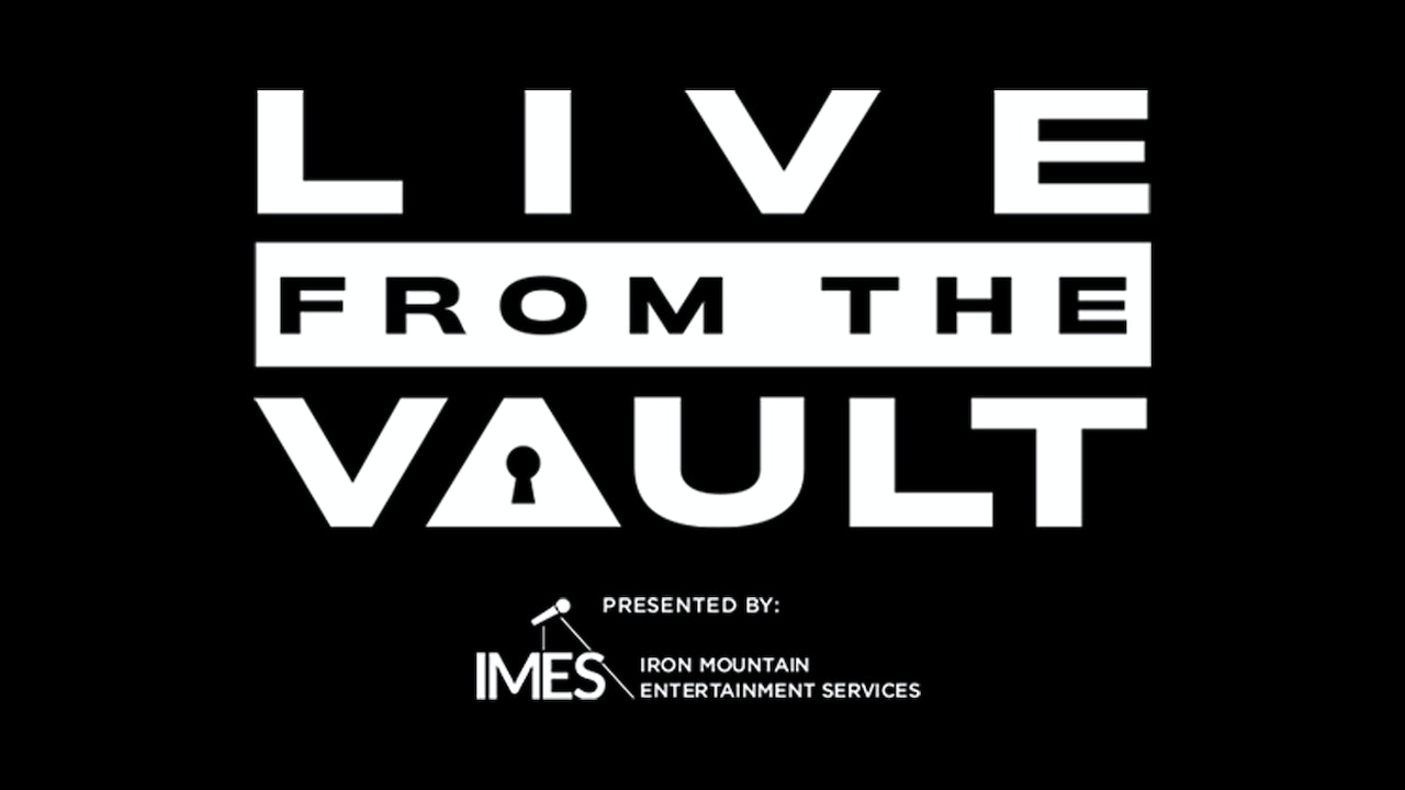 Live From The Vault Presented By IMES