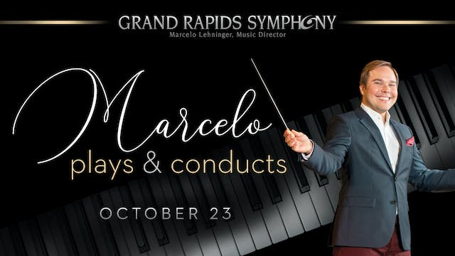 OCT 23 | Marcelo Plays & Conducts