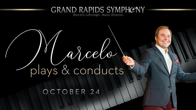 OCT 24 | Marcelo Plays & Conducts