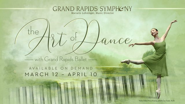 The Art of Dance—with the Grand Rapids Ballet