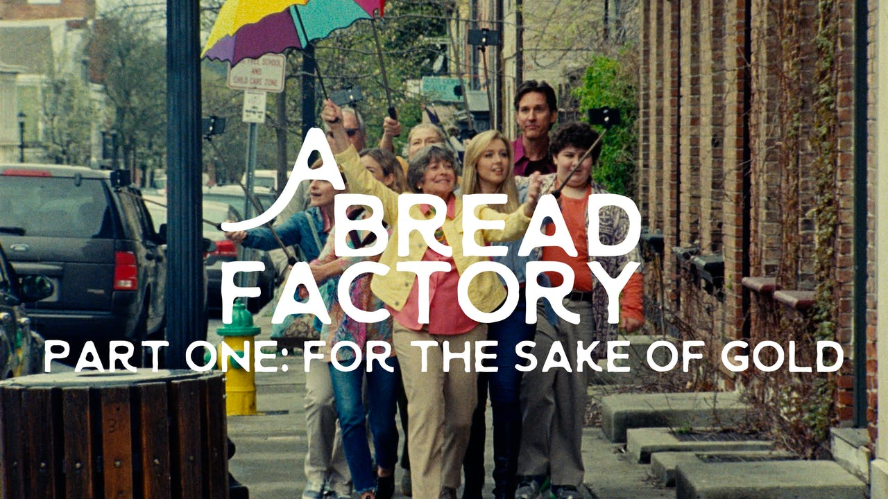A Bread Factory, Part One: For the Sake of Gold