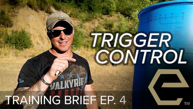 TB Ep 4 - Trigger Control