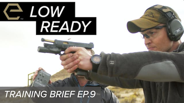 TB Ep 9 - Pistol Low Ready