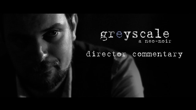 greyscale director commentary