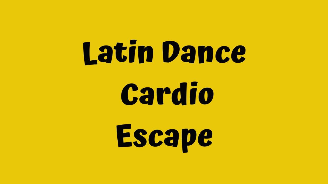 Latin Dance Cardio/Escape