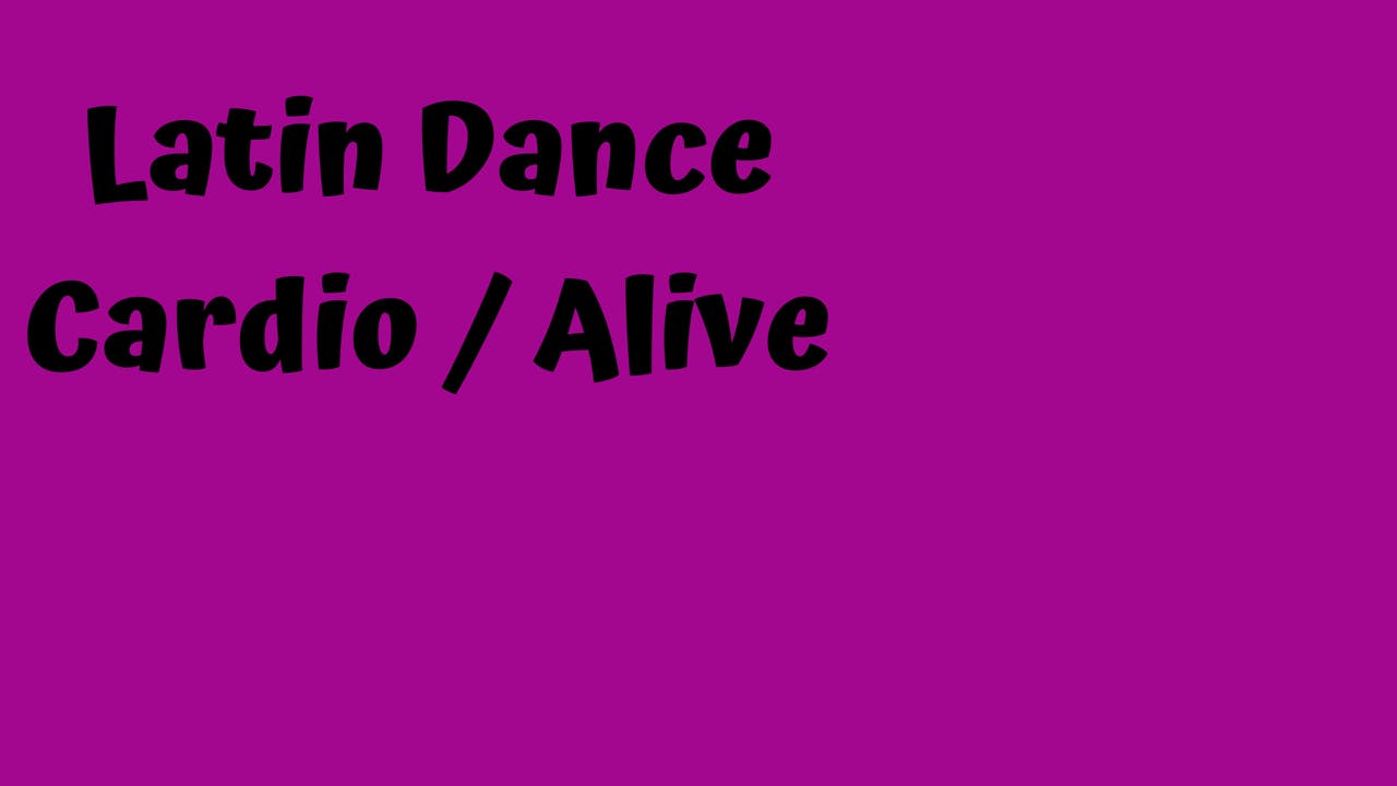 Latin Dance Cardio/ Alive