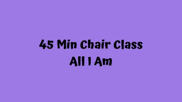 Chair Dance Fitness - All I Am