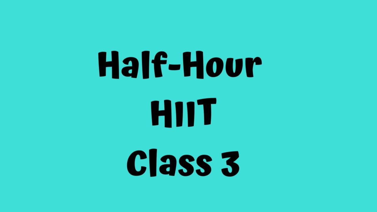 Half-Hour HIIT - Class 3