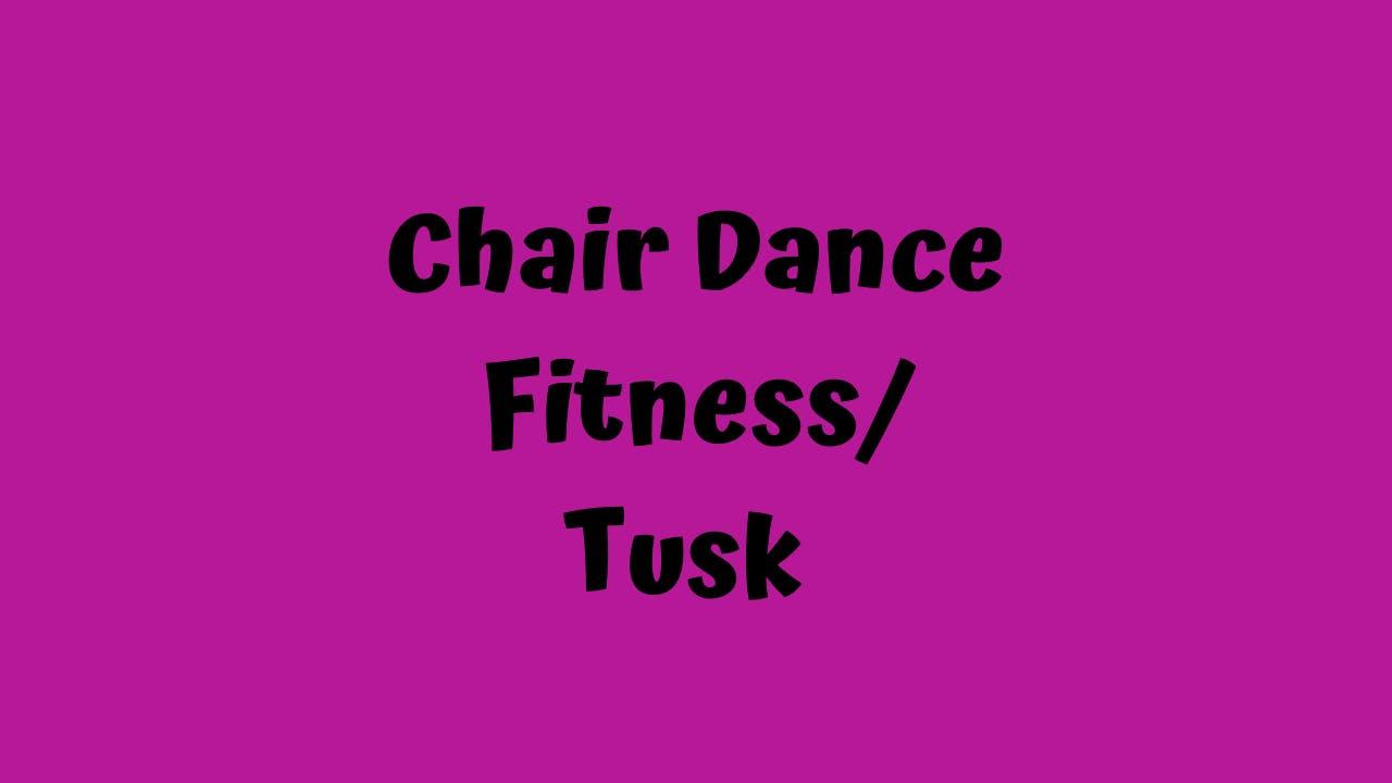 Chair Dance Fitness - Tusk