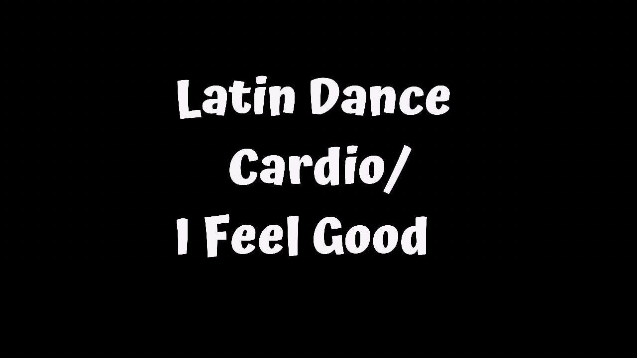 Latin Dance Cardio - I Feel Good